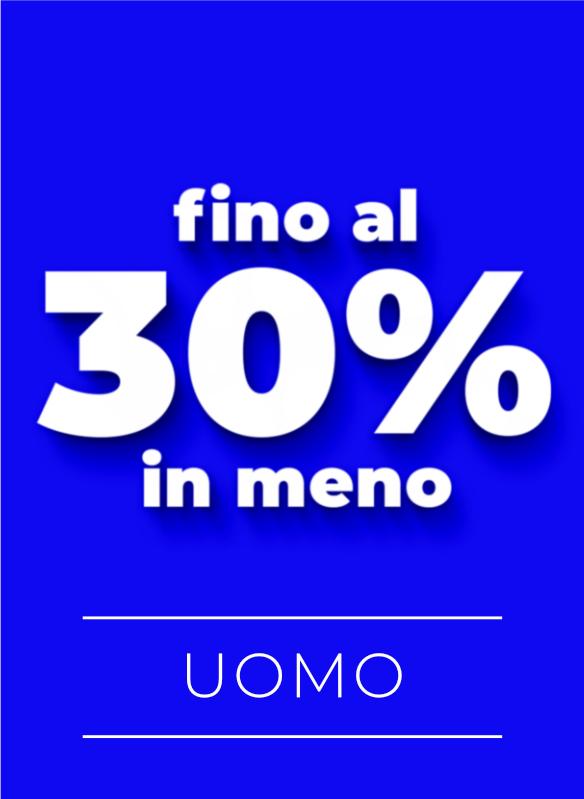 30% OFF NUOVA COLLEZIONE 2020 UOMO